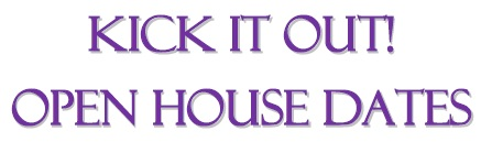 Kick It Out! Open House dates 2014